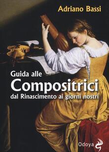 Guida alle compositrici dal Rinascimento ai giorni nostri - Adriano Bassi - copertina