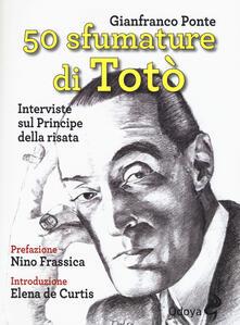 Festivalshakespeare.it 50 sfumature di Totò. Interviste sul principe della risata Image