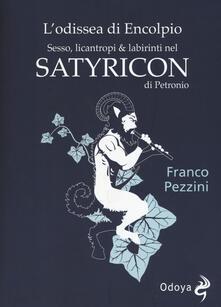L' odissea di Encolpio. Sesso, licantropi & labirinti nel Satyricon di Petronio - Franco Pezzini - copertina
