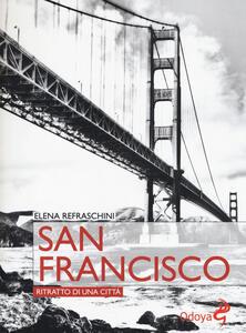 San Francisco. Ritratto di una città - Elena Refraschini - copertina