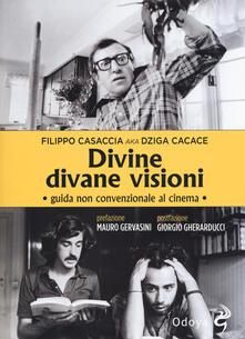 Capturtokyoedition.it Divine divane visioni. Guida non convenzionale al cinema Image