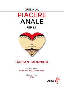 Guida al piacere anale per lei - Tristan Taormino,Fish - ebook
