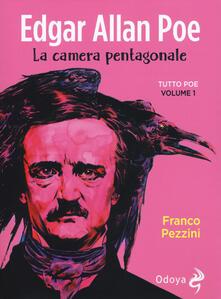 Edgar Allan Poe. La camera pentagonale. Tutto Poe. Vol. 1 - Franco Pezzini - copertina