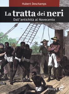 La tratta dei neri. Dallantichità al Novecento.pdf
