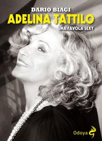 Adelina Tattilo. Una favola sexy - Biagi Dario - wuz.it