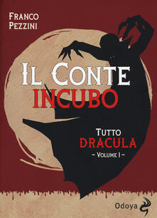 Tutto Dracula. Vol. 1: conte incubo, Il. - Franco Pezzini - copertina