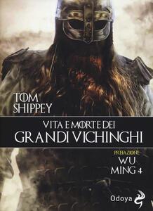 Vita e morte dei grandi Vichinghi - Tom Shippey - copertina