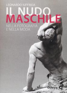 Listadelpopolo.it Il nudo maschile nella fotografia e nella moda. Ediz. illustrata Image