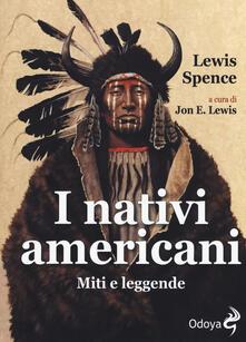 I nativi americani. Miti e leggende - Lewis Spence - copertina