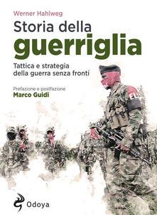 Storia della guerriglia. Tattica e strategia della guerra senza fronti.pdf