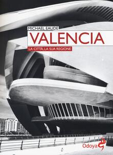 Recuperandoiltempo.it Valencia. La città, la sua regione Image