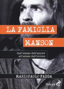 Voluntariadobaleares2014.es La famiglia Manson. Dall'estate dell'amore all'estate dell'orrore Image