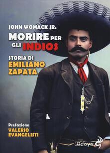 Amatigota.it Morire per gli indios. Storia di Emiliano Zapata Image