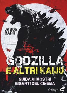 Godzilla e altri kaiju. Guida ai mostri giganti del cinema.pdf