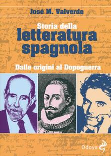 Rallydeicolliscaligeri.it Storia della letteratura spagnola. Dalle origini al dopoguerra Image