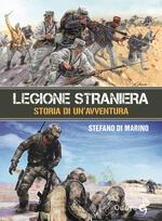 Legione straniera. Storia di un'avventura