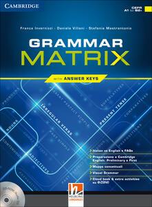 Voluntariadobaleares2014.es Grammar matrix. Con Answers keys. Per le Scuole superiori. Con CD-ROM. Con e-book. Con espansione online Image