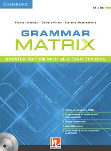 Winniearcher.com Grammar matrix. Updated edition with new Exam Training. Student's book. Per le Scuole superiori. Con e-book. Con espansione online. Con CD-Audio Image
