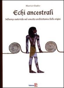 Promoartpalermo.it Echi ancestrali. Influenze esoteriche sul concetto architettonico delle origini Image