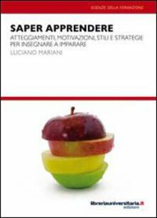 Saper apprendere. Atteggiamenti, motivazioni, stili e strategie per insegnare a imparare.pdf