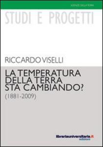 La temperatura della terra sta cambiando? (1881-2009)