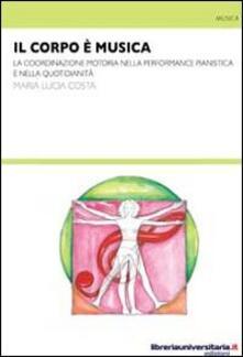 Il corpo è musica. La coordinazione motoria nella performance pianistica e nella quotidianità.pdf