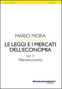Le leggi e i mercati dell'economia. Vol. 2: Macroeconomia.