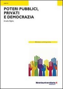 Poteri pubblici, privati e democrazia