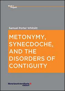 Metonymy, synecdoche, and the disorders of contiguity