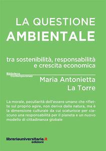 La questione ambientale tra sostenibilità, responsabilità e crescita economica