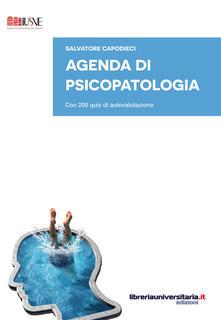 Agenda di psicopatologia. Con 200 quiz di autovalutazione - Salvatore Capodieci - copertina