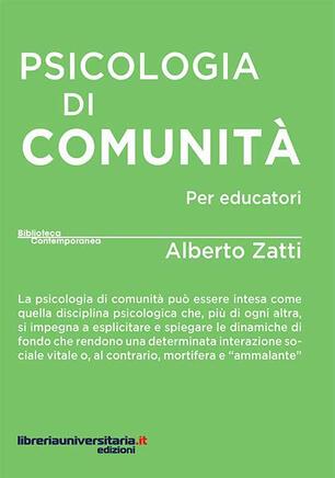 Psicologia Di Comunita Per Educatori Alberto Zatti Libro Libreriauniversitaria It Biblioteca Contemporanea Ibs