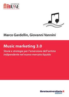 Daddyswing.es Music marketing 3.0. Storie e strategie per l'emersione dell'artista indipendente nel nuovo mercato liquido Image