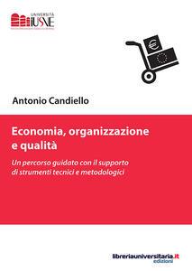 Economia, organizzazione e qualità. Un percorso guidato con il supporto di strumenti tecnici e metodologici