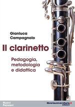 Il clarinetto. Pedagogia, metodologia e didattica