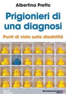 Prigionieri di una diagnosi. Punti di vista sulla disabilità
