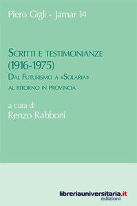 Scritti e testimonianze (1916-1975). Dal Futurismo a «Solaria» al ritorno in provincia