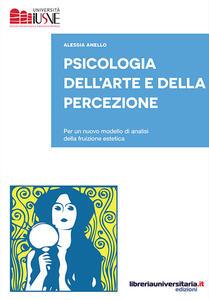 Psicologia dell'arte e della percezione. Per un nuovo modello di analisi della fruizione estetica