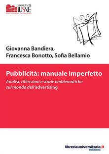 Radiospeed.it Pubblicità: manuale imperfetto. Analisi, riflessioni e storie emblematiche sul mondo dell'advertising Image