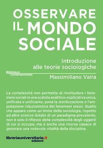 Osservare il mondo sociale. Introduzione alle teorie sociologiche