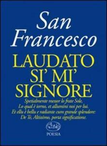 Libro Laudato si' mi' signore Francesco d'Assisi (san)
