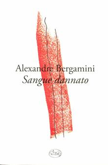 Sangue dannato - Alexandre Bergamini - copertina