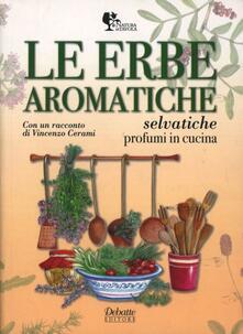 Le erbe aromatiche selvatiche. Profumi in cucina