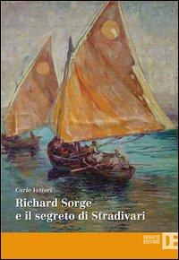 Richard Sorge e il segreto di Stradivari