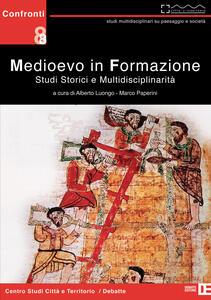 Medioevo in fomazione. Studi storici e multidisciplinarità