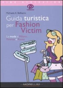 Guida turistica per fashion victim. La moda a Milano, Firenze e Roma.pdf