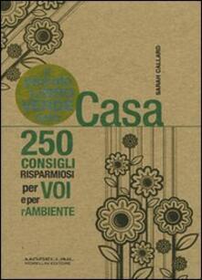 Fondazionesergioperlamusica.it Il piccolo libro verde della casa. 250 consigli risparmiosi per voi e per l'ambiente Image