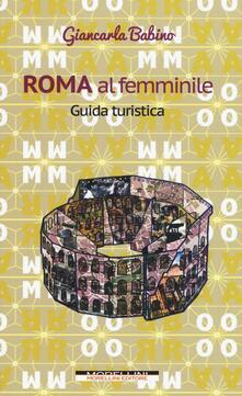 Rallydeicolliscaligeri.it Roma al femminile. Guida turistica Image