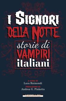 I signori della notte. Storie di vampiri italiani - Luca Raimondi - ebook