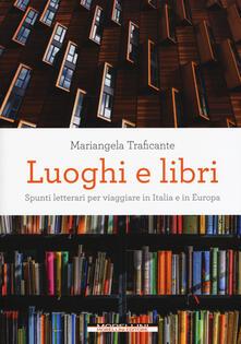 Squillogame.it Luoghi e libri. Spunti letterari per viaggiare in Italia e in Europa Image